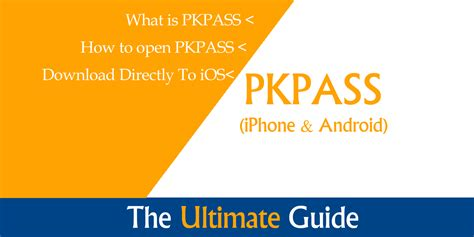 PKPASS - The Ultimate Guide For iPhone & Android
